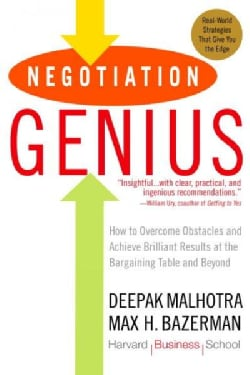 Negotiation Genius: How to Overcome Obstacles and Achieve Brilliant Results at the Bargaining Table and Beyond (Paperback)