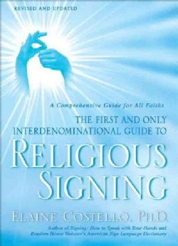 Religious Signing: A Comprehensive Guide for All Faiths (Paperback)