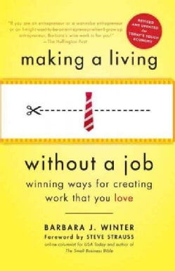 Making a Living Without a Job: Winning Ways for Creating Work That You Love (Paperback)