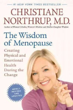 The Wisdom of Menopause: Creating Physical and Emotional Health During the Change (Paperback)