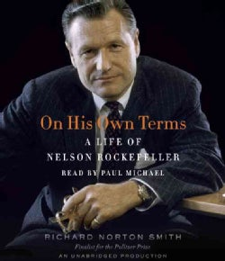On His Own Terms: A Life of Nelson Rockefeller (CD-Audio)
