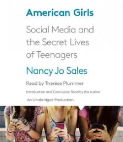 American Girls: Social Media and the Secret Lives of Teenagers (CD-Audio)