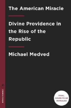 The American Miracle: Divine Providence in the Rise of the Republic (Hardcover)