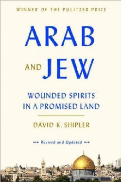 Arab and Jew: Wounded Spirits in a Promised Land (Paperback)