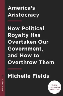 Barons of the Beltway: Inside the Princely World of Our Washington Elite--and How to Overthrow Them (Hardcover)