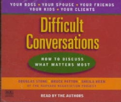 Difficult Conversations: How to Discuss What Matters Most (CD-Audio)
