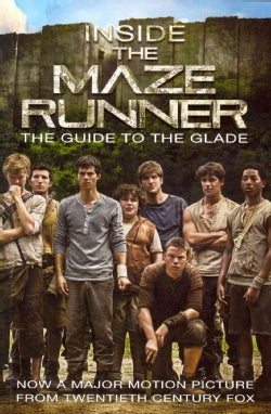 Inside the Maze Runner: The Guide to the Glade (Paperback)