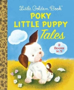 Poky Little Puppy Tales: The Poky Little Puppy / Where Is the Poky Little Puppy? / the Poky Little Puppy's First ... (Hardcover)