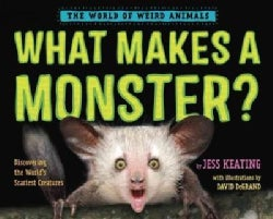 What Makes a Monster?: Discovering the World's Scariest Creatures (Hardcover)