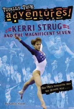 Kerri Strug and the Magnificent Seven (Paperback)