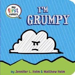 My First Comics: I'm Grumpy (Board book)