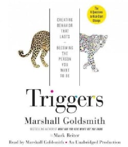 Triggers: Creating Behavior That Lasts--Becoming the Person You Want to Be (CD-Audio)