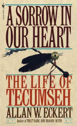 A Sorrow in Our Heart: The Life of Tecumseh (Paperback)