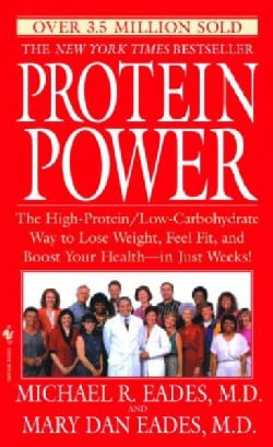 Protein Power: The High-protein/Low-carbohydrate Way to Lose Weight, Feel Fit, and Boost Your Health--in Just Weeks! (Paperback)