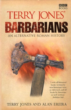 Terry Jones' Barbarians: An Alternative Roman History (Paperback)