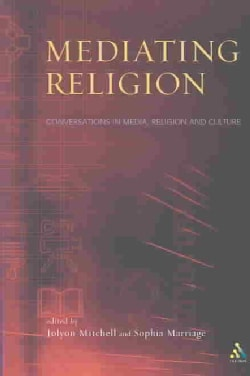 Mediating Religion: Conversations in Media, Religion and Culture (Paperback)