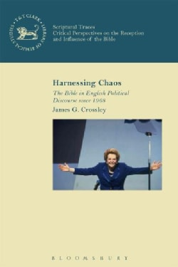 Harnessing Chaos: The Bible in English Political Discourse Since 1968 (Paperback)