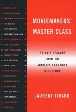 Moviemakers' Master Class: Private Lessons from the World's Foremost Director (Paperback)