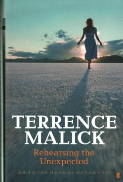 Terrence Malick: Rehearsing the Unexpected (Hardcover)