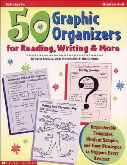 50 Graphic Organizers for Reading, Writing & More Grades 4-8: Reproducible Templates, Student Samples, and Easy S... (Paperback)