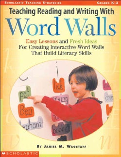 Teaching Reading and Writing With Word Walls, Grades K-3: Easy Lessons and Fresh Ideas for Creating Interactive W... (Paperback)