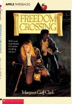 Freedom Crossing (Paperback)