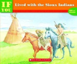 If You Lived With the Sioux Indians (Paperback)