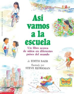 Asi Vamos a LA Escuela/This is the way we go to school: UN Libro Acerca De Ninos En Diferentes Paises Del Mundo/A... (Paperback)