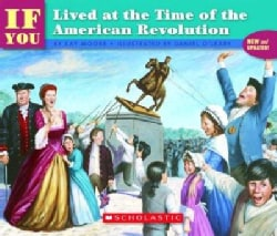 If You Lived at the Time of the American Revolution (Paperback)