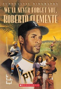 We'll Never Forget You, Roberto Clemente (Paperback)