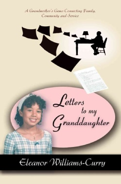 Letters to My Granddaughter: A Grandmother's Gems Connecting Family, Community And Service (Paperback)