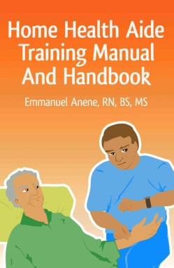 Home Health Aide Training Manual and Handbook (Paperback)