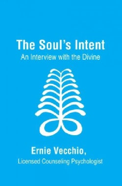 The Soul's Intent: An Interview With the Divine (Paperback)