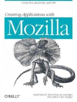 Creating Applications With Mozilla (Paperback)