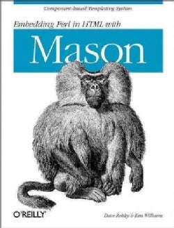Embedding Perl in Html With Mason (Paperback)