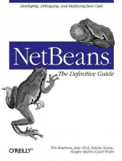Netbeans: The Definitive Guide (Paperback)