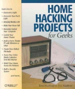 Home Hacking Projects For Geeks (Paperback)