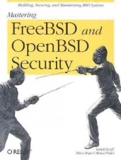 Mastering FreeBSD And OpenBSD Security (Paperback)