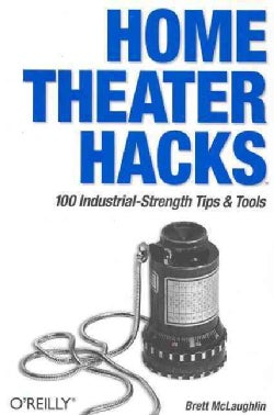 Home Theater Hacks (Paperback)