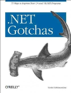 .NET Gotchas: 75 Ways To Improve Your C# And VB.NET Programs (Paperback)
