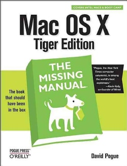 MAC OS X: The Missing Manual, Tiger Edition (Paperback)