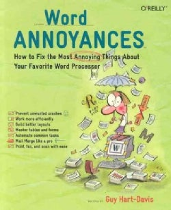 Word Annoyances: How to Fix the Most ANNOYING Things About Your Favorite Word Processor (Paperback)