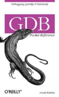 Gdb: Pocket Reference (Paperback)