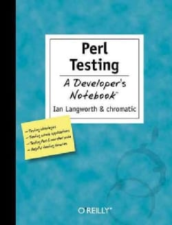 Perl Testing: A Developer's Notebook (Paperback)