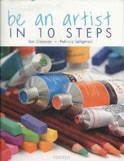 Be an Artist in 10 Steps (Hardcover)