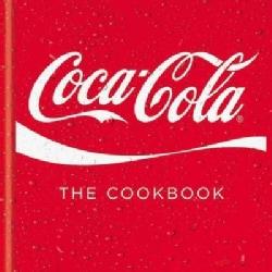 Coca-Cola: The Cookbook (Hardcover)