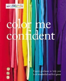 Color Me Confident: Expert Guidance to Help You Feel Confident and Look Great (Paperback)