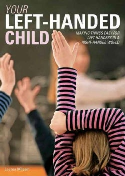 Your Left-Handed Child: Making Things Easy for Left-Handers in a Right-Handed World (Paperback)