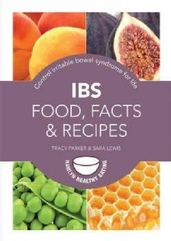 IBS - Food, Facts & Recipes: Control Irritable Bowel Syndrome for Life (Paperback)