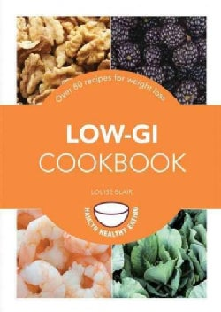 Low-GI Cookbook: 83 Recipes for Weight Loss (Paperback)